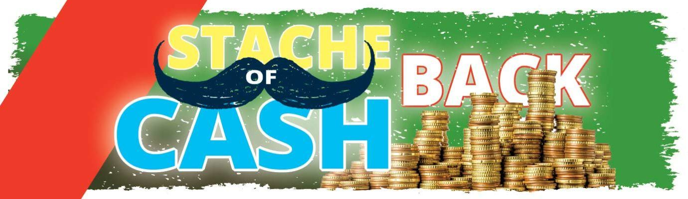 Get a STACHE of CASH, with up to $25,000 Cash Back. NO Payments For 90 Days